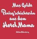 Penisg'schichterln aus dem Hotel Mama (Ungek¿rzt) - Max Goldt
