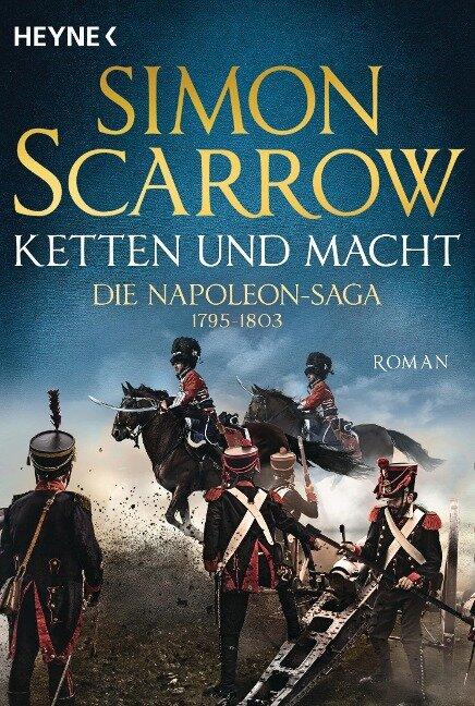 Ketten und Macht - Die Napoleon-Saga 1795 - 1803 - Simon Scarrow