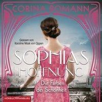 Die Farben der Schönheit - Sophias Hoffnung (Sophia 1) - Corina Bomann