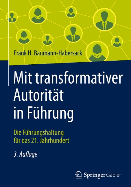 Mit transformativer Autorität in Führung - Frank H. Baumann-Habersack