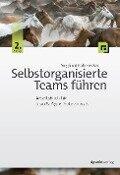 Selbstorganisierte Teams führen - Siegfried Kaltenecker