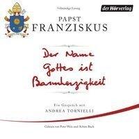 Der Name Gottes ist Barmherzigkeit - Papst Franziskus