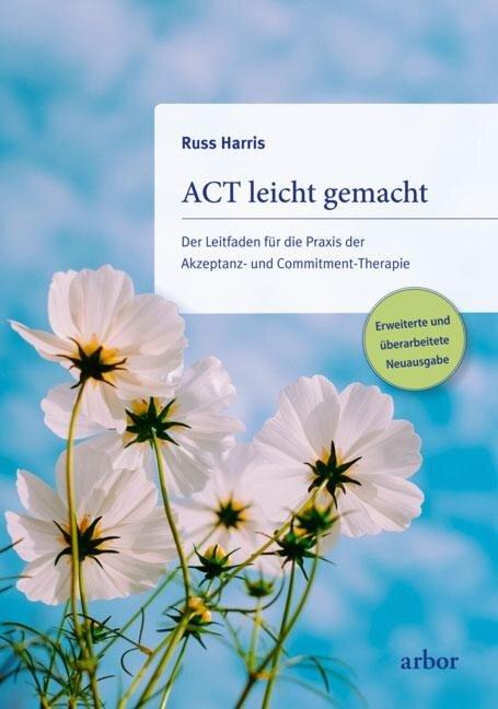 ACT leicht gemacht - Russ Harris