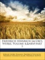 Friedrich Heinrich Jacobi's Werke, Vierter Band - Johann Georg Hamann, Friedrich Von Roth, Friedrich Heinrich Jacobi, Friedrich Köppen