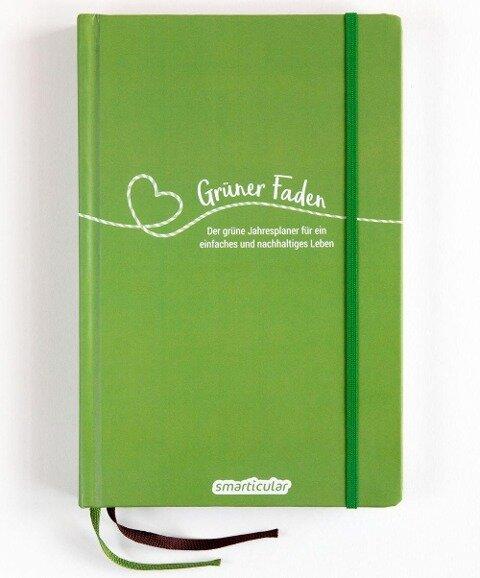 Grüner Faden - Der grüne Jahresplaner für mehr Nachhaltigkeit und ein einfaches Leben -