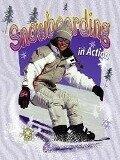 Snowboarding in Action - John Crossingham, Bobbie Kalman