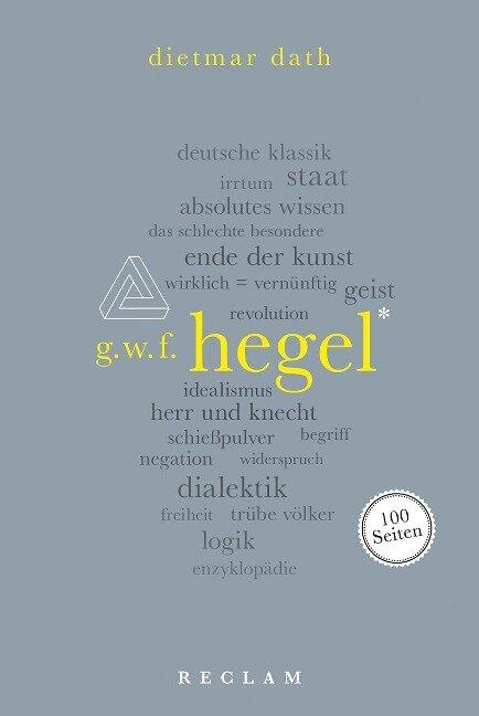 Hegel. 100 Seiten - Dietmar Dath