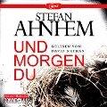 Und morgen du - Stefan Ahnhem