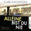 Alleine bist du nie (Gekürzt) - Clare Mackintosh