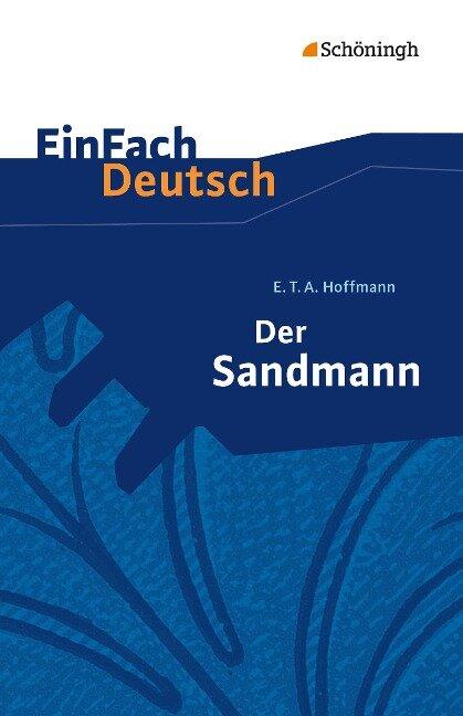 Der Sandmann. EinFach Deutsch Textausgaben - Ernst Theodor Amadeus Hoffmann