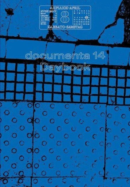 documenta 14: Daybook (deutsch) -