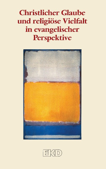 Christlicher Glaube und religiöse Vielfalt in evangelischer Perspektive -