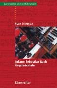 Johann Sebastian Bach Orgelbüchlein - Sven Hiemke