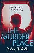 The Murder Place (Don't Tell Meg Trilogy, #2) - Paul J. Teague
