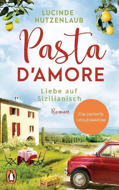Pasta d'amore - Liebe auf Sizilianisch - Lucinde Hutzenlaub
