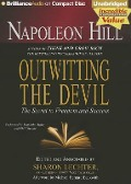 Outwitting the Devil: The Secret to Freedom and Success - Napoleon Hill