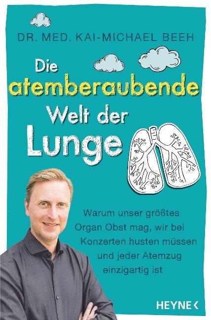 Die atemberaubende Welt der Lunge - Kai-Michael Beeh