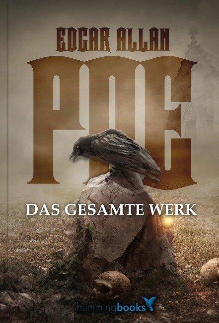 Edgar Allan Poe - Das gesamte Werk - Edgar Allan Poe, Daniel Reich