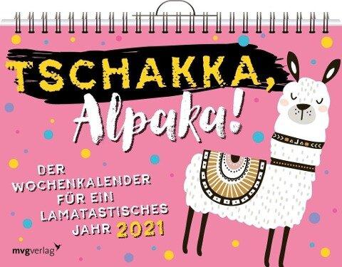 Tschakka, Alpaka! Der Wochenkalender für ein lamatastisches Jahr 2021 -