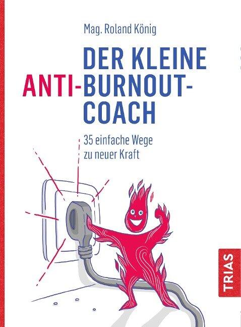 Der kleine Anti-Burnout-Coach - Roland König