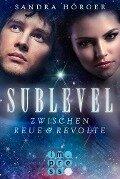 SUBLEVEL 2: Zwischen Reue und Revolte - Sandra Hörger