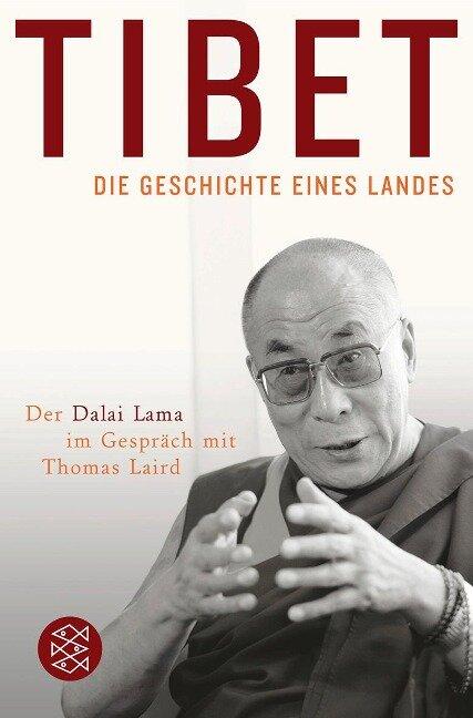 Tibet - Die Geschichte eines Landes - Dalai Lama, Thomas Laird