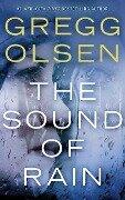 The Sound of Rain - Gregg Olsen