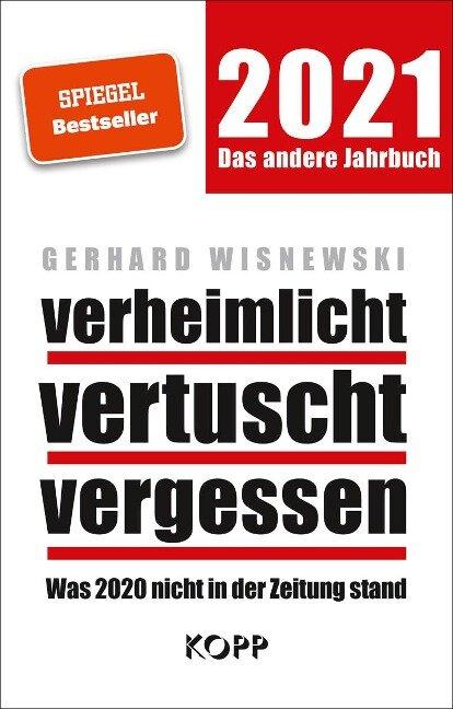 verheimlicht - vertuscht - vergessen 2021 - Gerhard Wisnewski