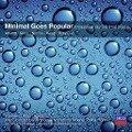 Minimal Goes Popular - John Adams, Philip Glass, Henryk Gorecki, Michael Nyman, Steve Reich