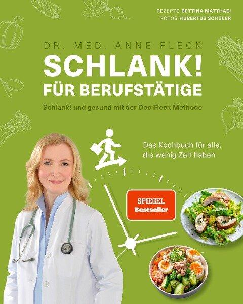Schlank! für Berufstätige - Schlank! und gesund mit der Doc Fleck Methode - Anne Fleck, Bettina Matthaei