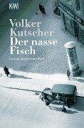 Der nasse Fisch - Volker Kutscher