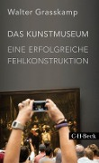 Das Kunstmuseum - Walter Grasskamp
