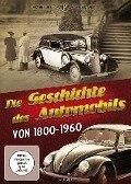 Die Geschichte des Automobils von 1800 bis 1960 -