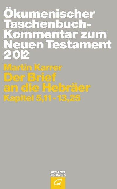 Ökumenischer TB-Kommentar zum NT 20/2. Der Brief und die Hebräer - Martin Karrer