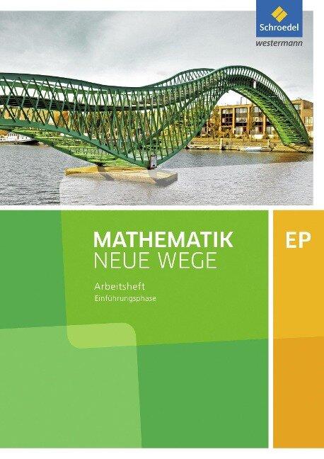 Mathematik Neue Wege SII. Einführungsphase: Arbeitsheft mit Lösungen. Niedersachsen -