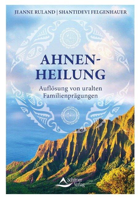 Ahnenheilung - Jeanne Ruland, Shantidevi Felgenhauer