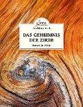 Das kleine Buch: Das Geheimnis der Zirbe - Maximilian Moser