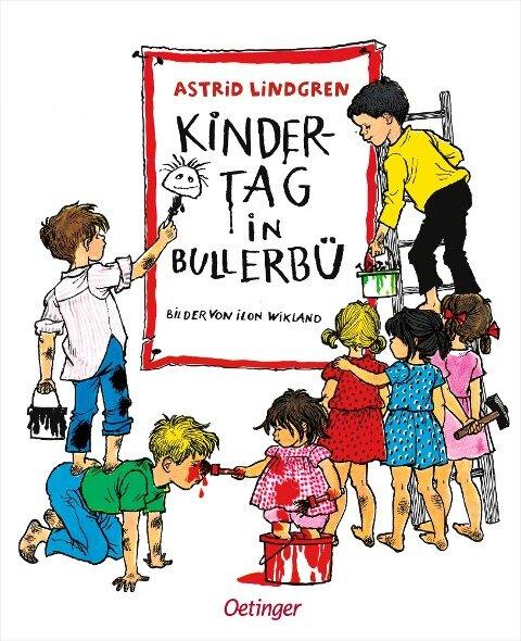 Kindertag in Bullerbü - Ilon Wikland, Astrid Lindgren
