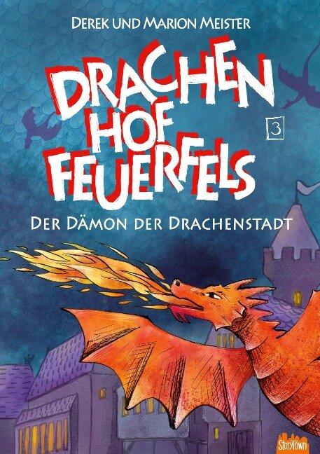 Drachenhof Feuerfels - Band 3 - Marion Meister, Derek Meister
