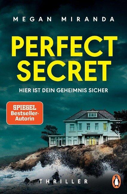 Perfect Secret - Hier ist Dein Geheimnis sicher - Megan Miranda