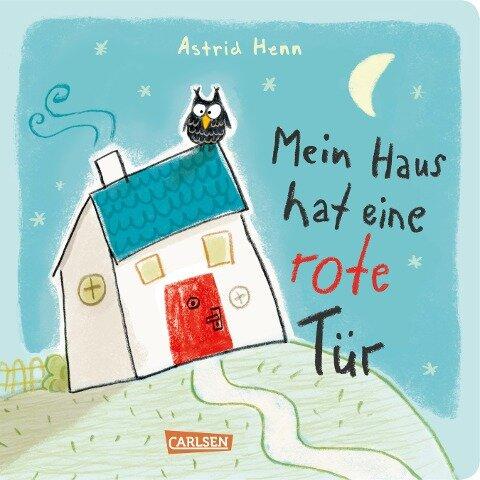Mein Haus hat eine rote Tür ... Mitmachbuch ab 3 Jahren - Astrid Henn