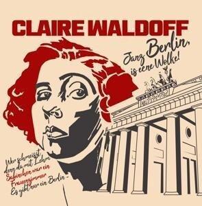Berlin is eene Wolke! - Claire Waldoff