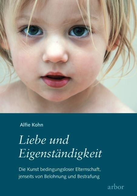 Liebe und Eigenständigkeit - Alfie Kohn