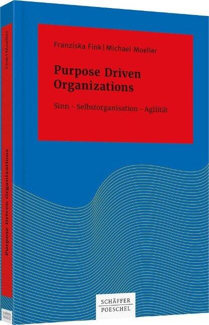 Purpose Driven Organizations - Franziska Fink, Michael Moeller