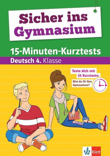 Sicher ins Gymnasium 15-Minuten-Kurztests Deutsch 4. Klasse -