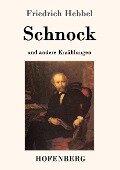 Schnock - Friedrich Hebbel
