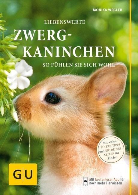 Liebenswerte Zwergkaninchen - Monika Wegler