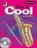 Play it Cool - Saxophone. Ausgabe mit CD - James Rae