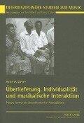 Überlieferung, Individualität und musikalische Interaktion - Andreas Meyer