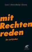 Mit Rechten reden - Per Leo, Maximilian Steinbeis, Daniel-Pascal Zorn